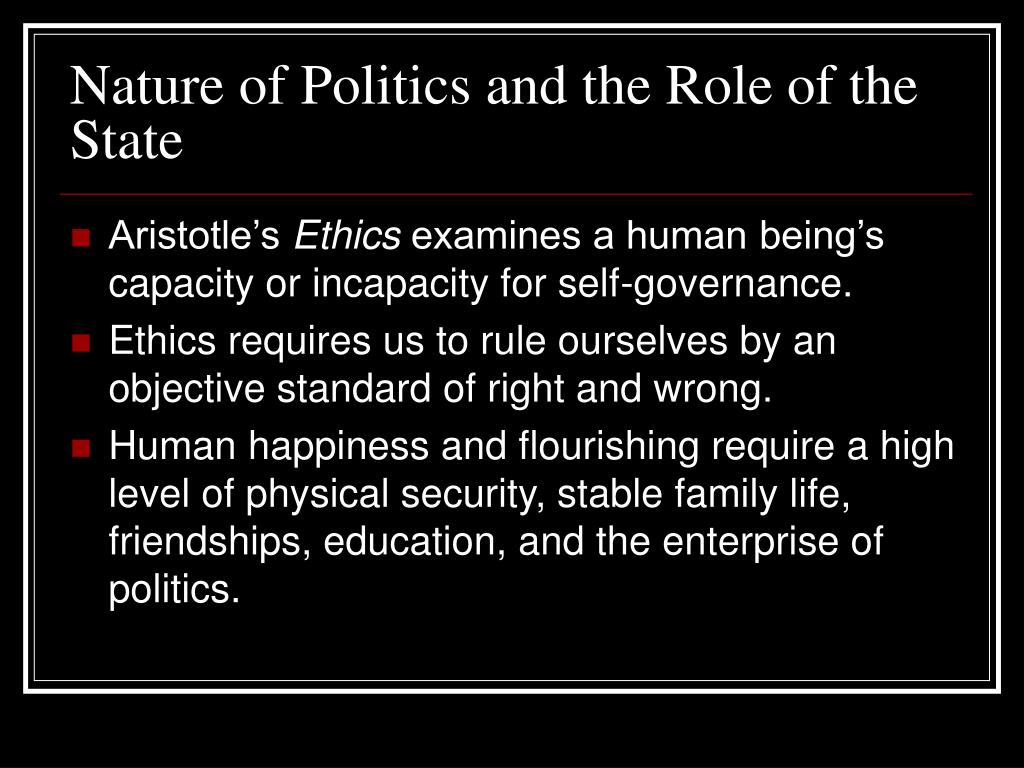 Nature of Politics and the Role of the State