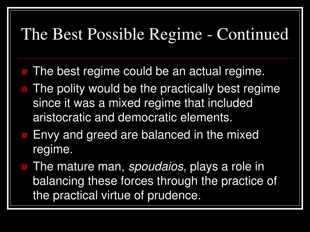 The Best Possible Regime - Continued