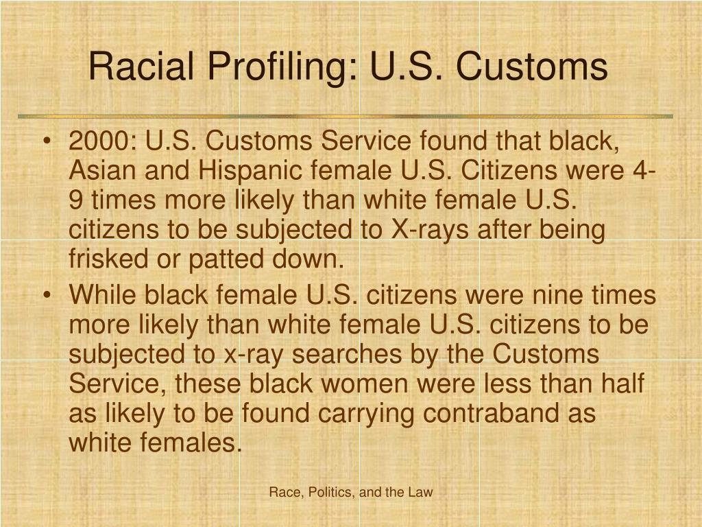 Racial Profiling: U.S. Customs