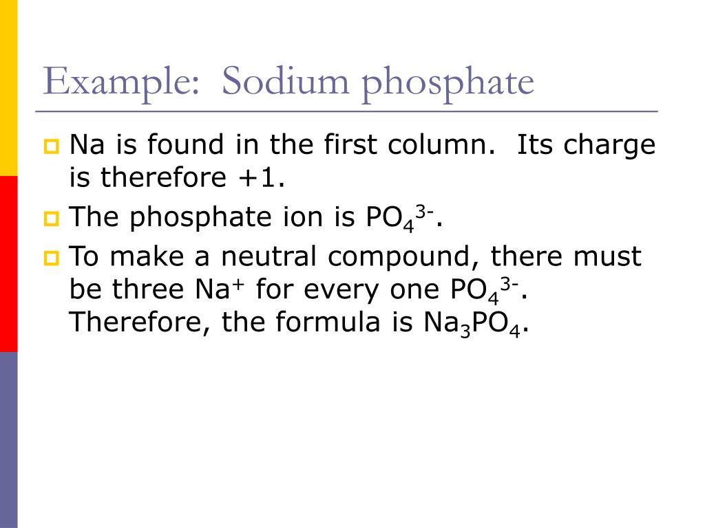Example:  Sodium phosphate
