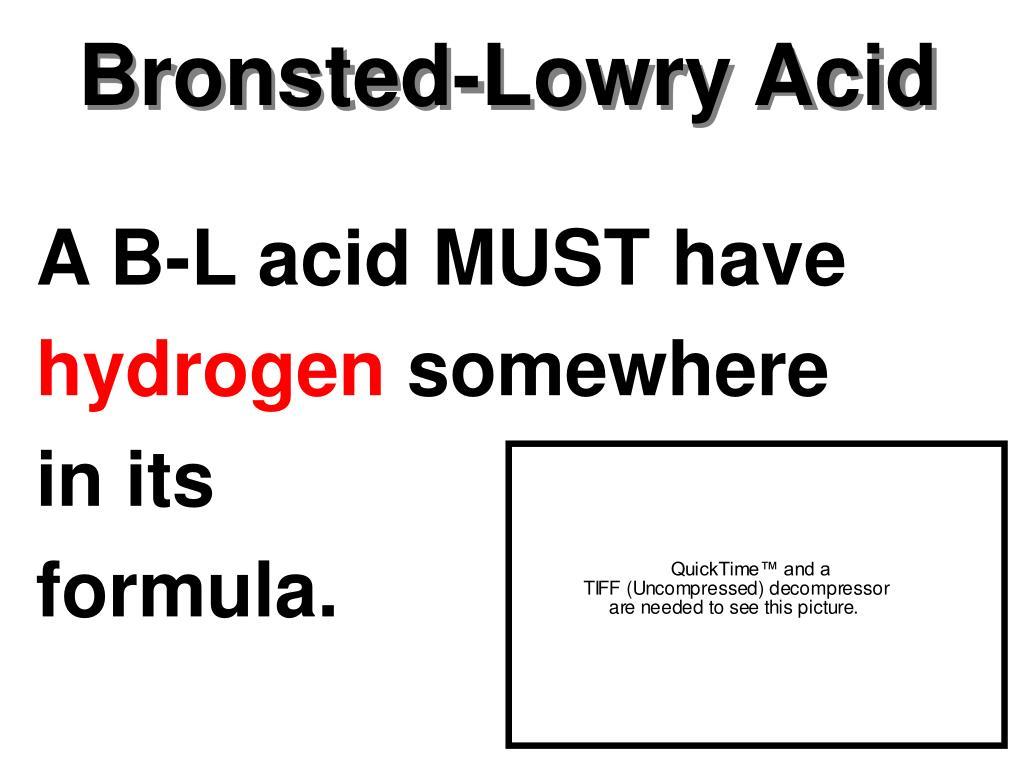 Bronsted-Lowry Acid