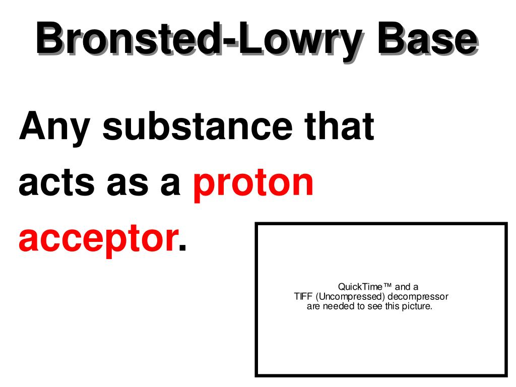Bronsted-Lowry Base