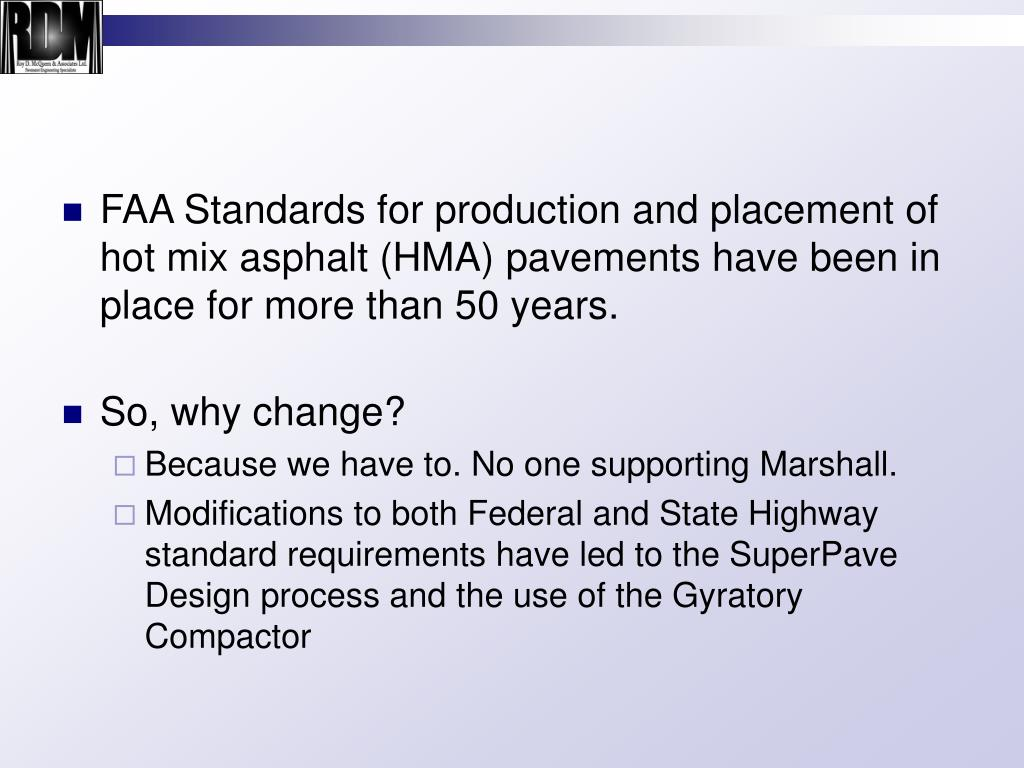 FAA Standards for production and placement of hot mix asphalt (HMA) pavements have been in place for more than 50 years.