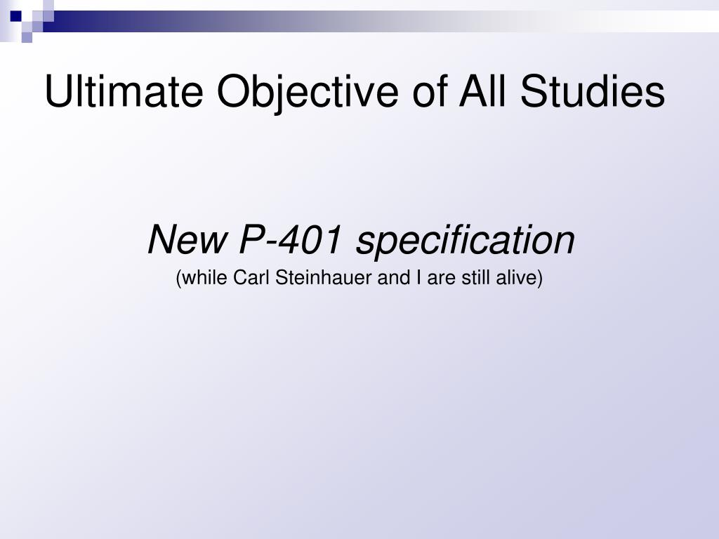 Ultimate Objective of All Studies