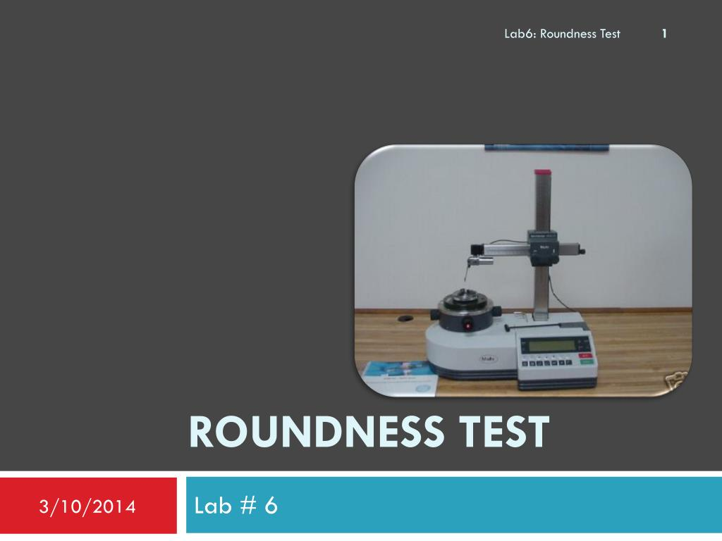 Lab6: Roundness Test