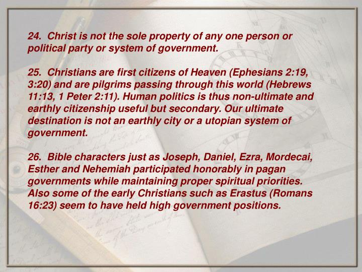 24.  Christ is not the sole property of any one person or political party or system of government.