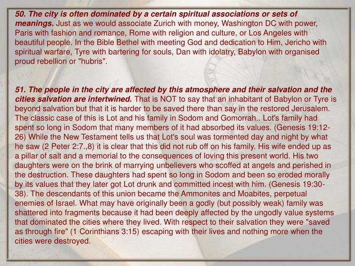 50. The city is often dominated by a certain spiritual associations or sets of meanings.