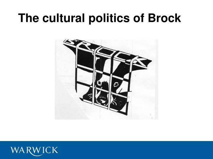 The cultural politics of Brock