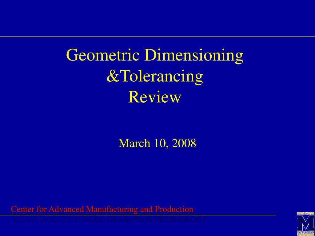 Geometric Dimensioning &Tolerancing