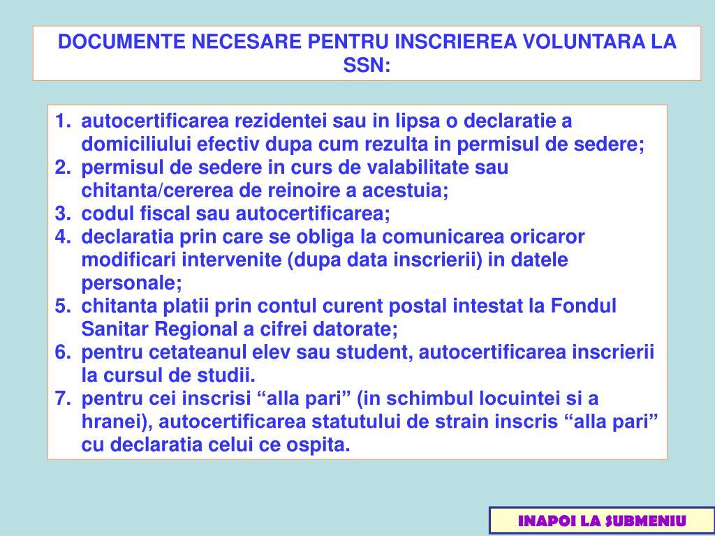 DOCUMENTE NECESARE PENTRU INSCRIEREA VOLUNTARA LA SSN:
