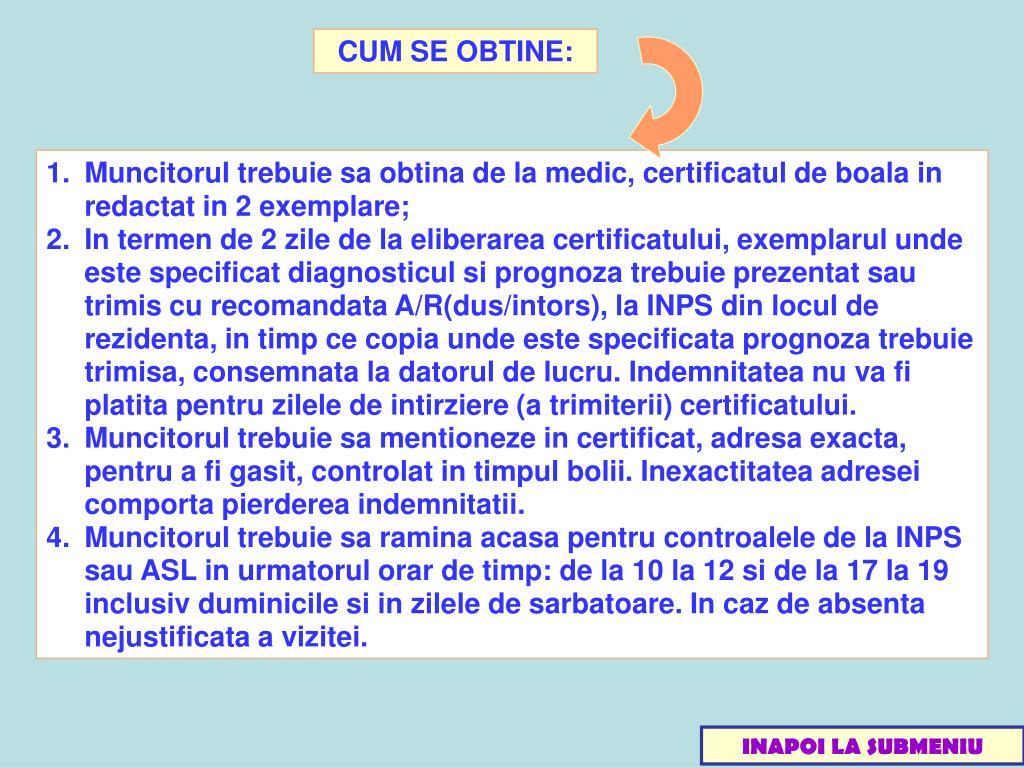 CUM SE OBTINE: