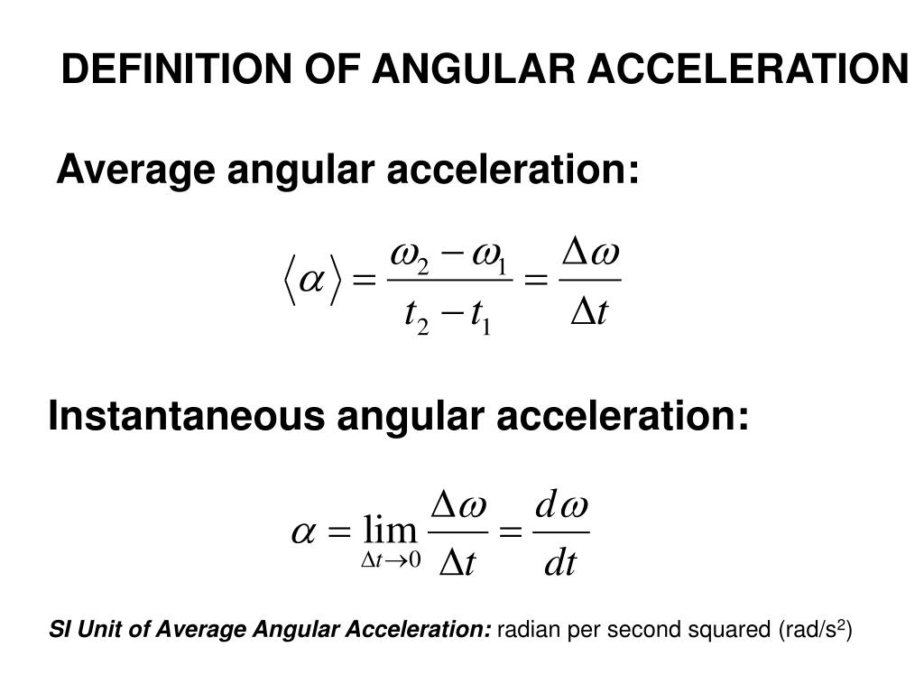 DEFINITION OF ANGULAR ACCELERATION