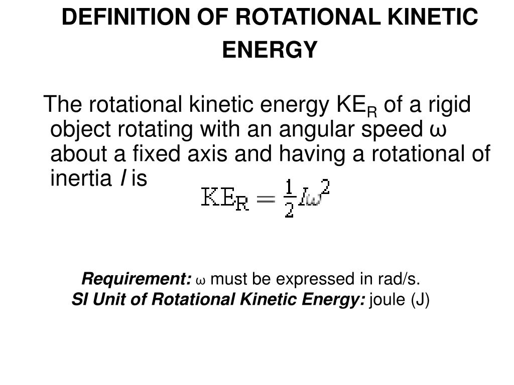 DEFINITION OF ROTATIONAL KINETIC ENERGY