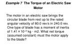 example 7 the torque of an electric saw motor