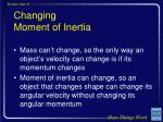 changing moment of inertia