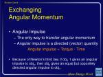 exchanging angular momentum