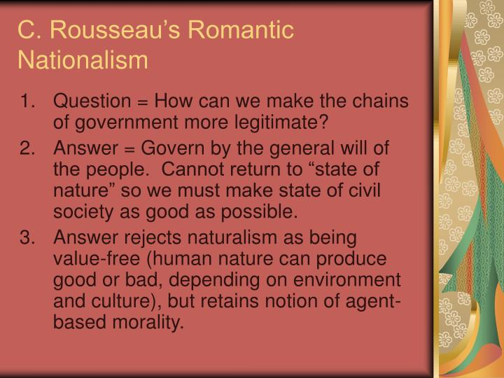 C. Rousseau's Romantic Nationalism