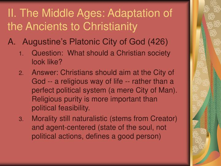 II. The Middle Ages: Adaptation of the Ancients to Christianity