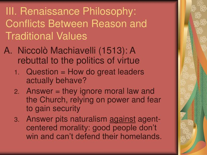 III. Renaissance Philosophy: Conflicts Between Reason and Traditional Values