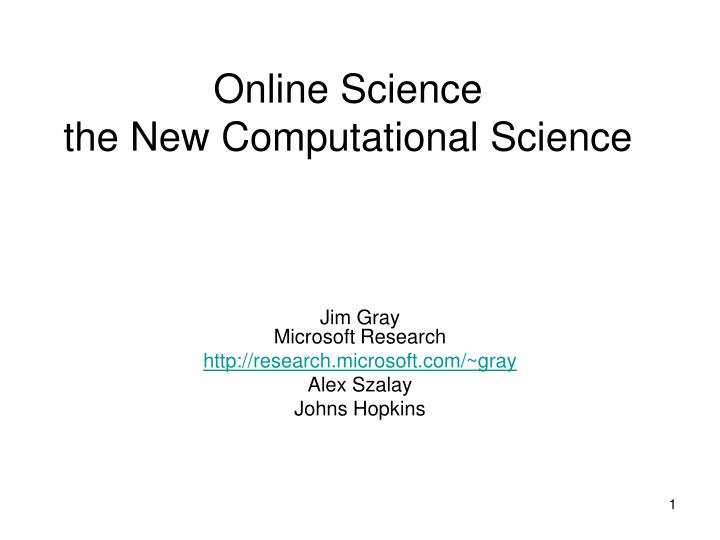 Online science the new computational science