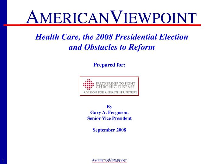Health Care, the 2008 Presidential Election and Obstacles to Reform