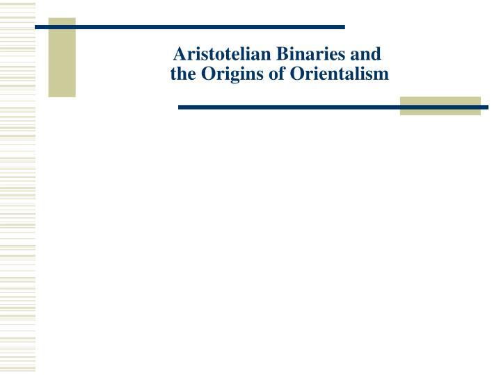 Aristotelian Binaries and