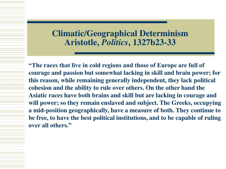Climatic/Geographical Determinism