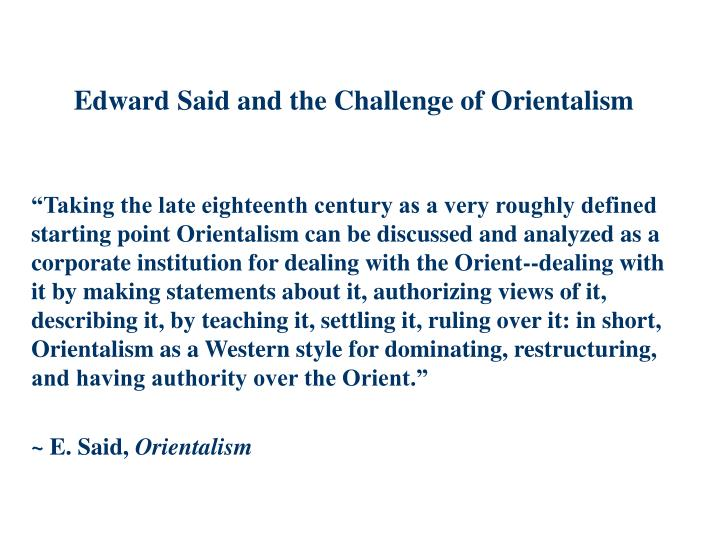 Edward Said and the Challenge of Orientalism