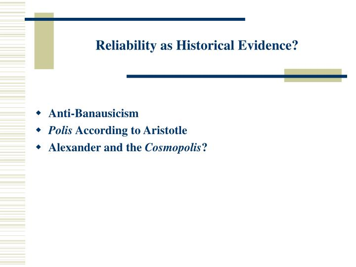 Reliability as Historical Evidence?