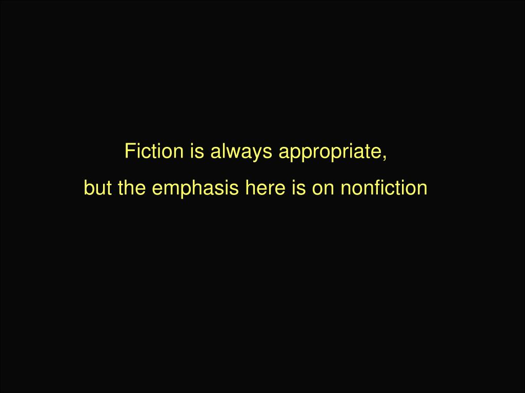 Fiction is always appropriate,