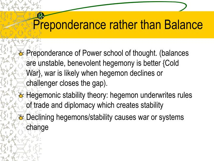 Preponderance rather than Balance