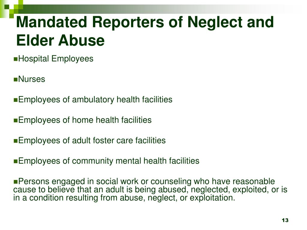 Mandated Reporters of Neglect and Elder Abuse