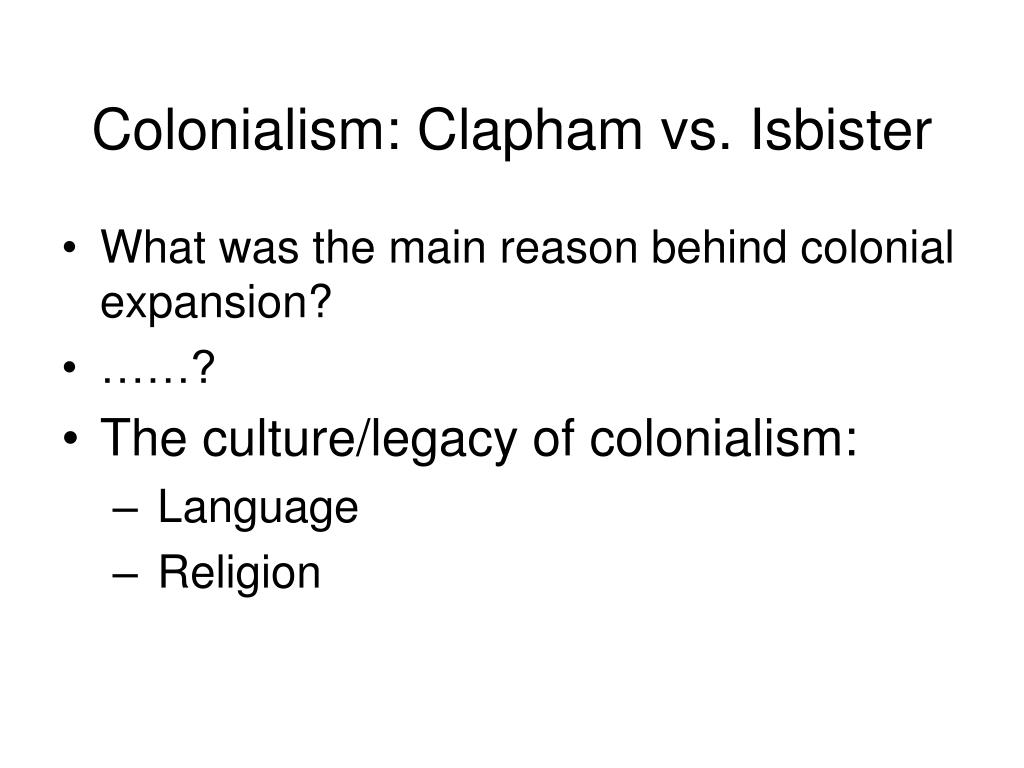 Colonialism: Clapham vs. Isbister