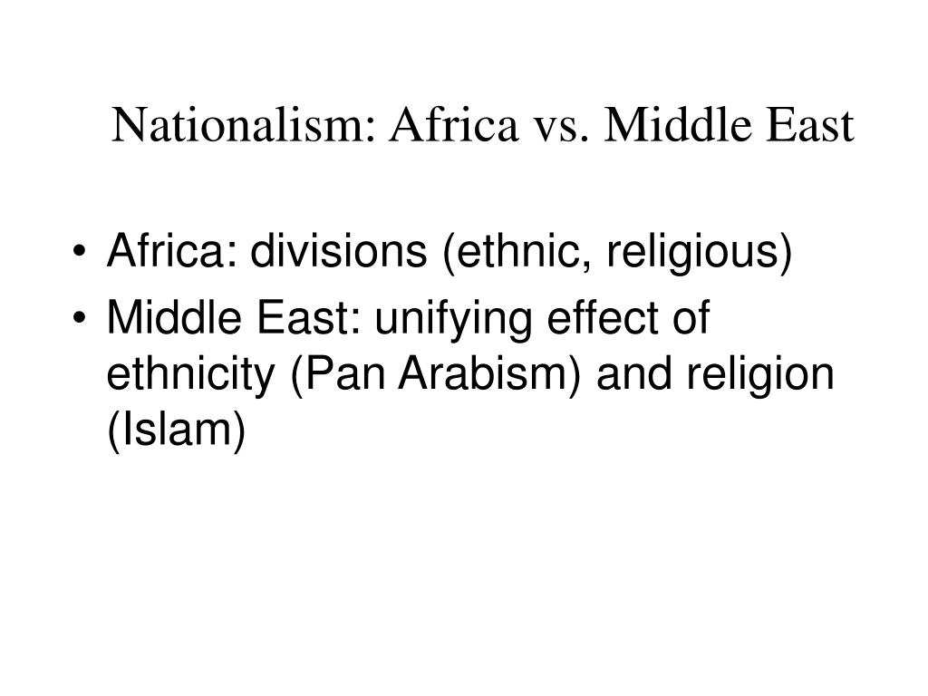 Nationalism: Africa vs. Middle East