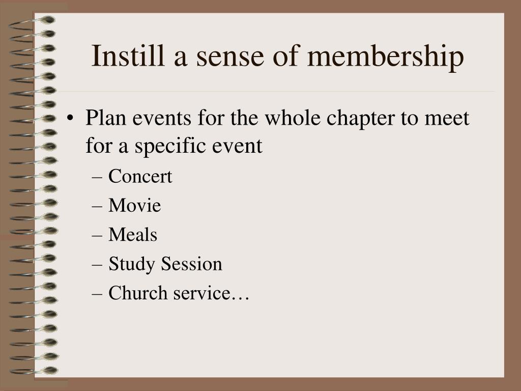 Instill a sense of membership