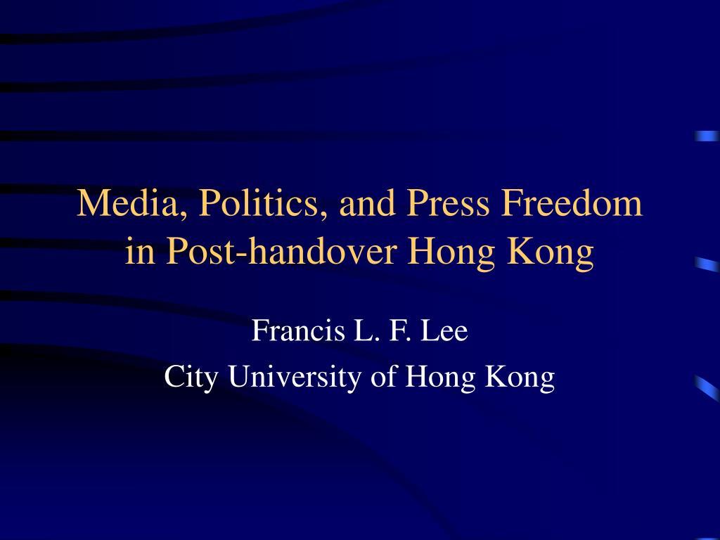 Media, Politics, and Press Freedom in Post-handover Hong Kong