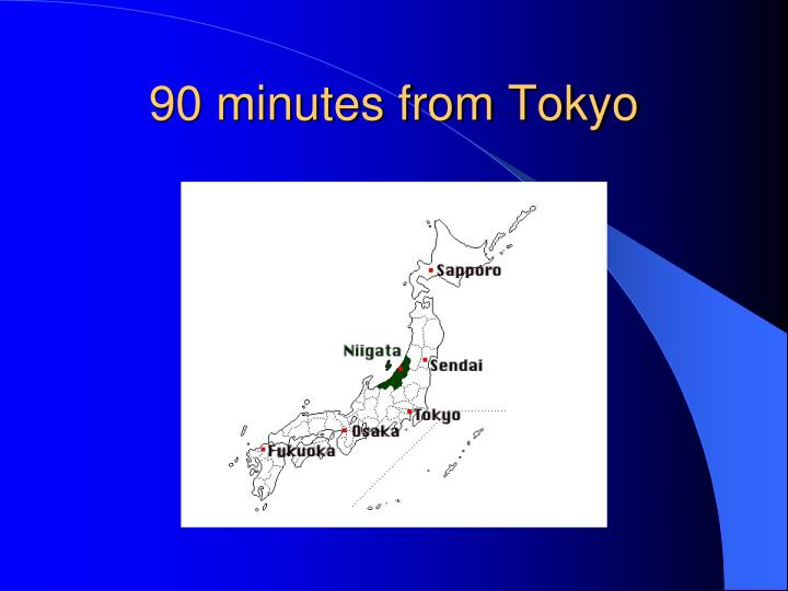 90 minutes from Tokyo