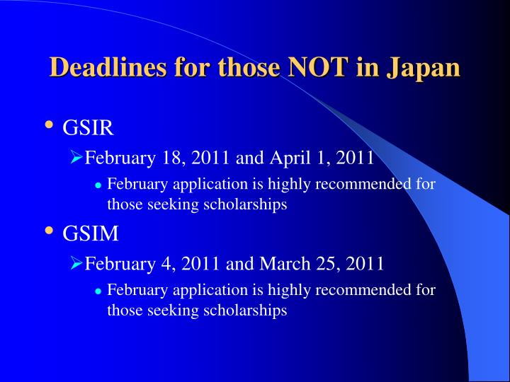 Deadlines for those NOT in Japan