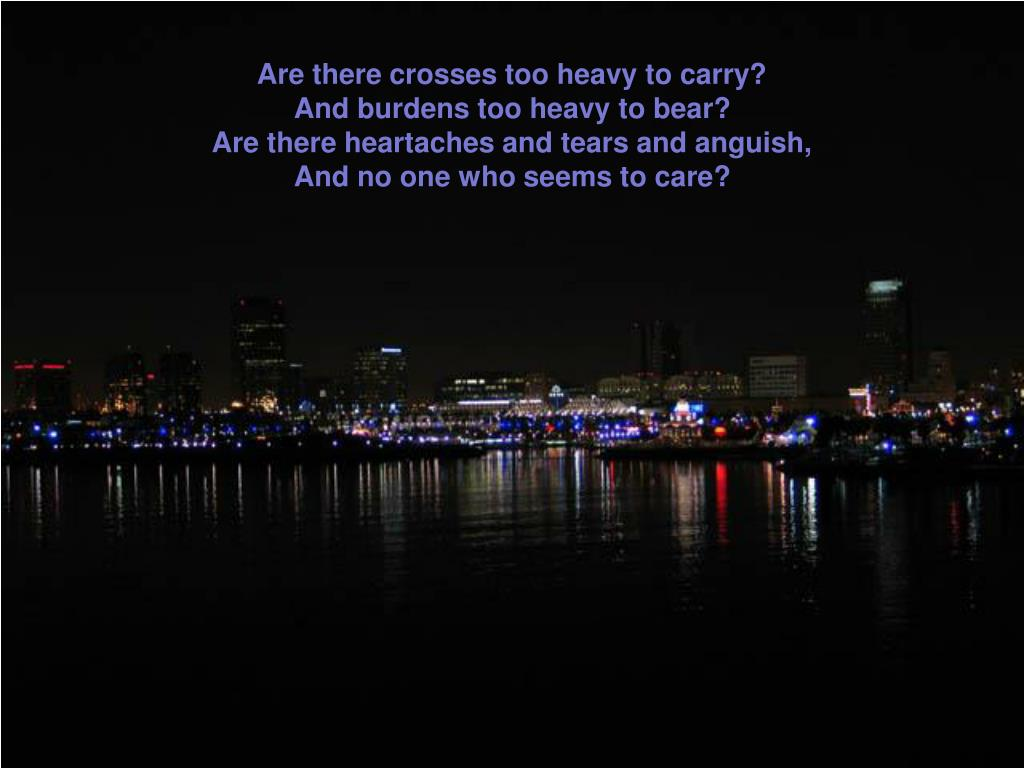 Are there crosses too heavy to carry?