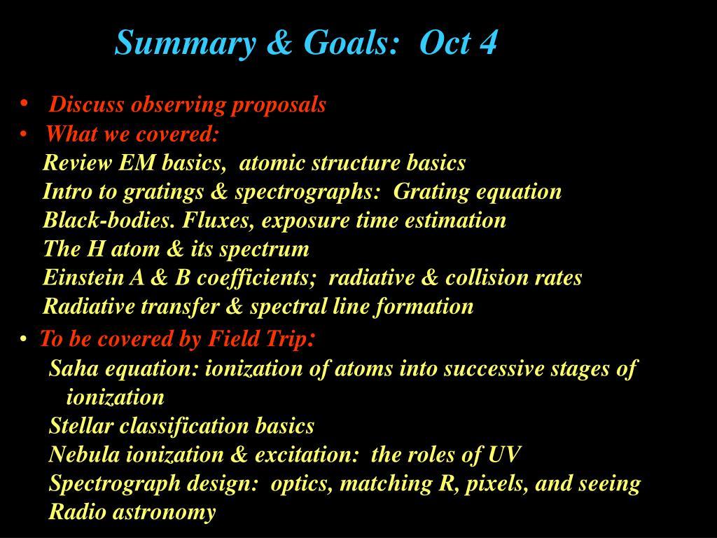 Summary & Goals:  Oct 4