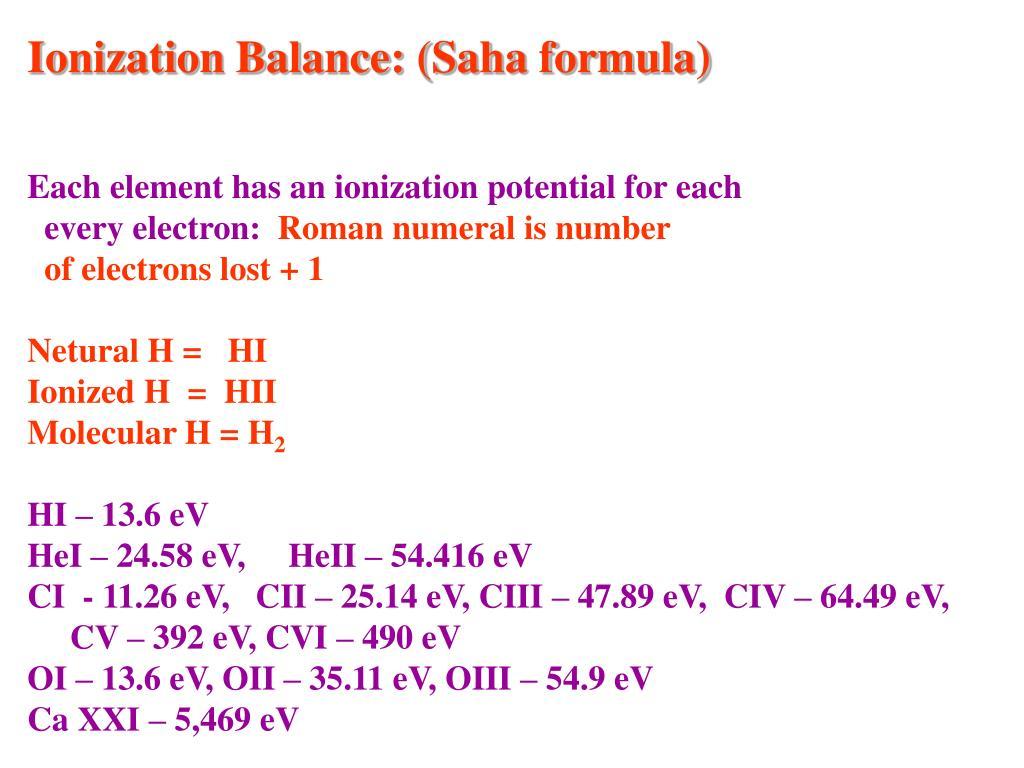 Ionization Balance: (Saha formula)