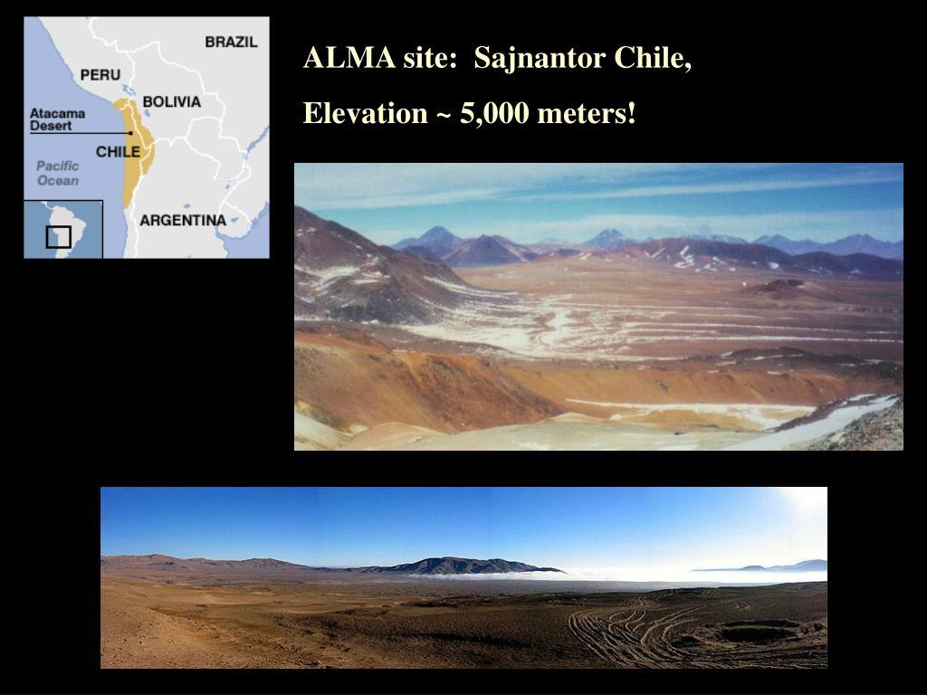 ALMA site:  Sajnantor Chile,