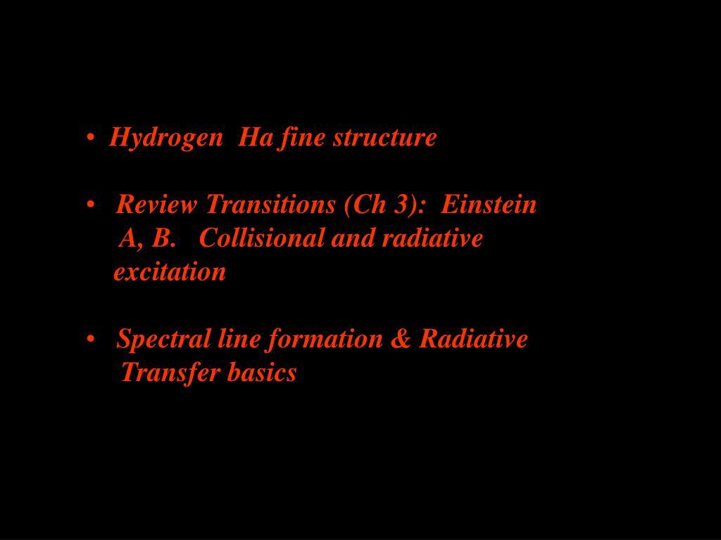 Hydrogen  Ha fine structure