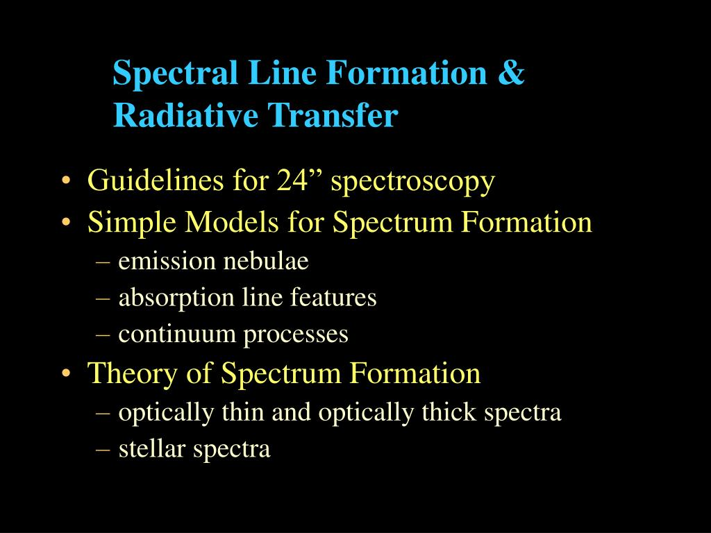Spectral Line Formation &