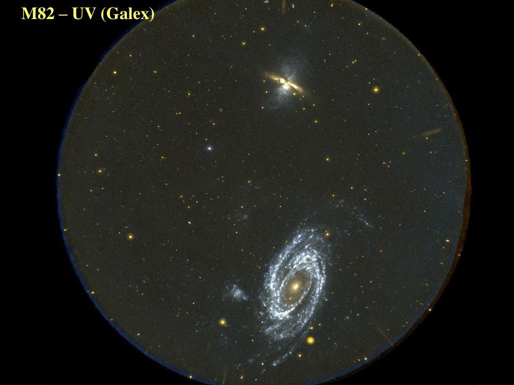 M82 – UV (Galex)