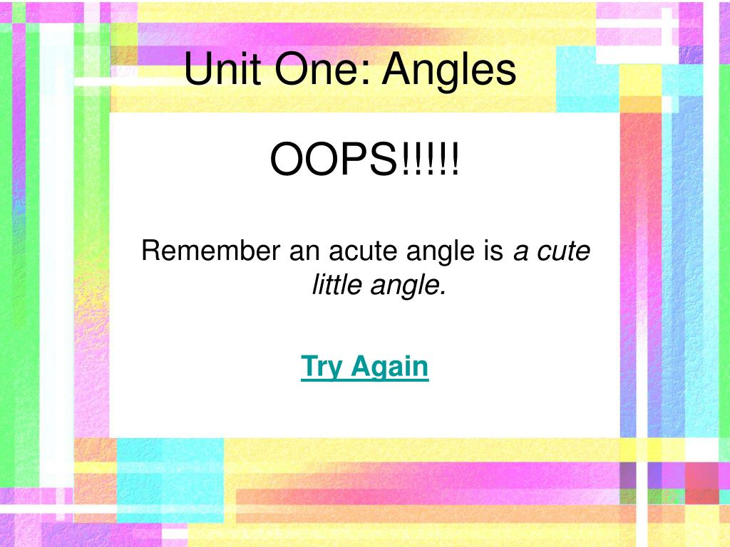 Unit One: Angles