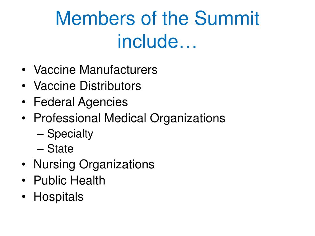 Members of the Summit include…