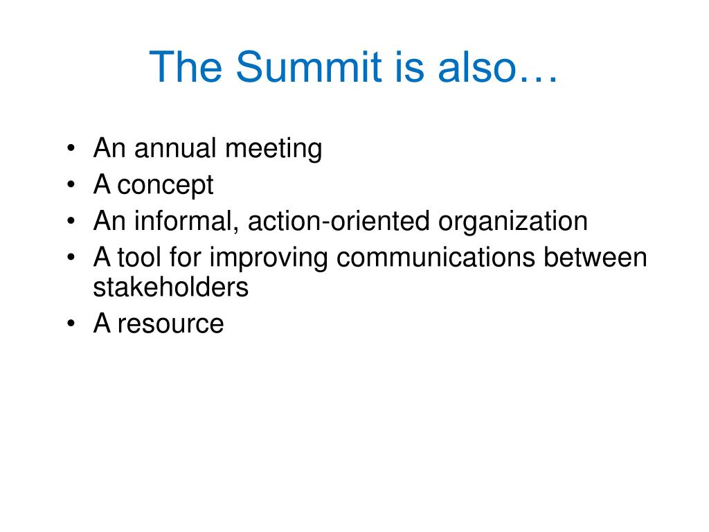 The Summit is also…