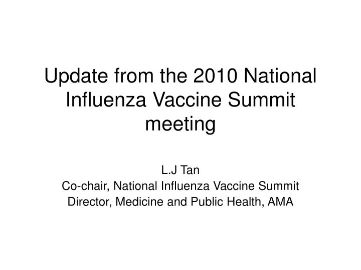 Update from the 2010 national influenza vaccine summit meeting l.jpg