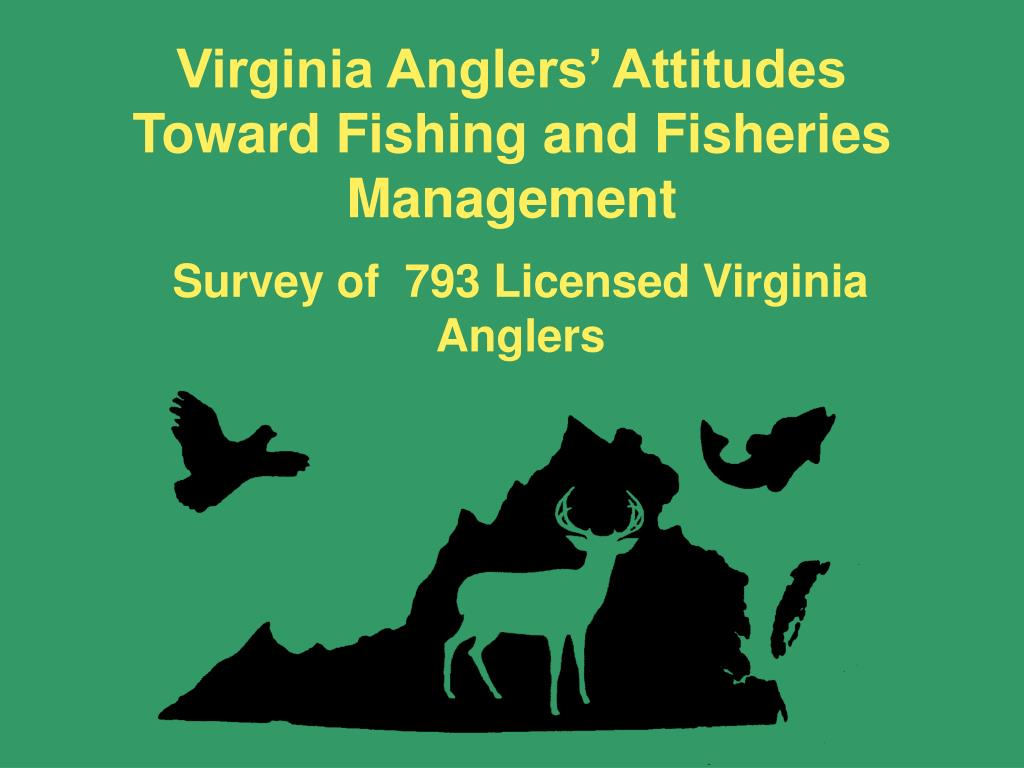 Virginia Anglers' Attitudes Toward Fishing and Fisheries Management
